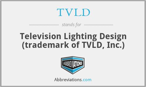 TVLD - Television Lighting Design (trademark of TVLD, Inc.)