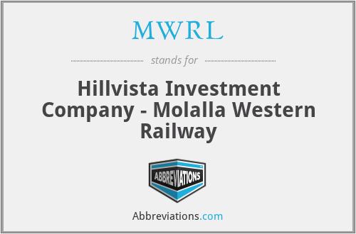 MWRL - Hillvista Investment Company - Molalla Western Railway