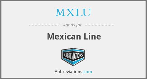 MXLU - Mexican Line