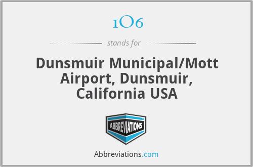 1O6 - Dunsmuir Municipal/Mott Airport, Dunsmuir, California USA