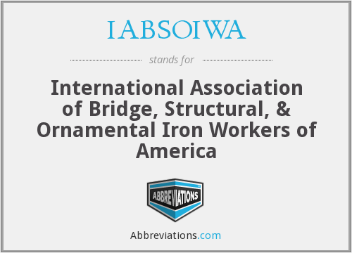 IABSOIWA - International Association of Bridge, Structural, & Ornamental Iron Workers of America
