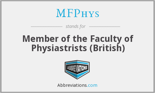 MFPhys - Member of the Faculty of Physiastrists (British)
