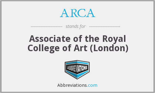 ARCA - Associate of the Royal College of Art (London)