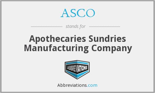 ASCO - Apothecaries Sundries Manufacturing Company