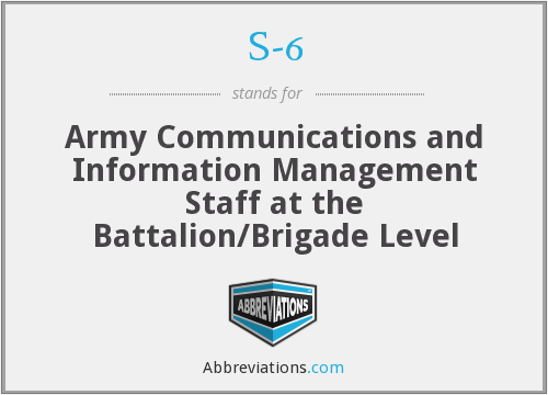 S-6 - Army Communications and Information Management Staff at the Battalion/Brigade Level