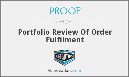 PROOF - Portfolio Review Of Order Fulfilment