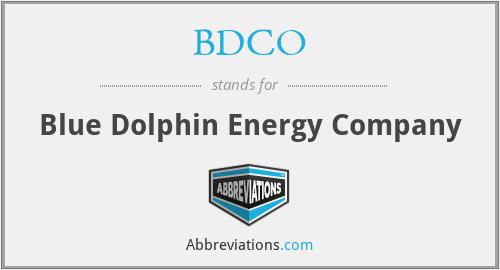 BDCO - Blue Dolphin Energy Company