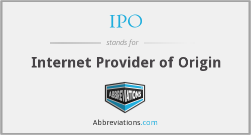 IPO - Internet Provider of Origin