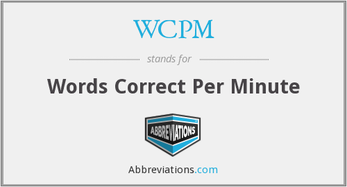 WCPM - Words Correct Per Minute