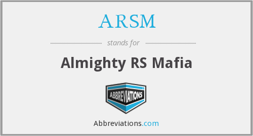 ARSM - Almighty RS Mafia