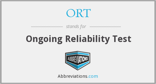 ORT - Ongoing Reliability Test
