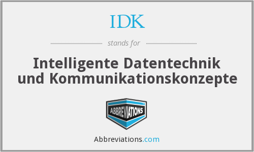 IDK - Intelligente Datentechnik und Kommunikationskonzepte
