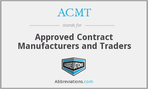 ACMT - Approved Contract Manufacturers and Traders