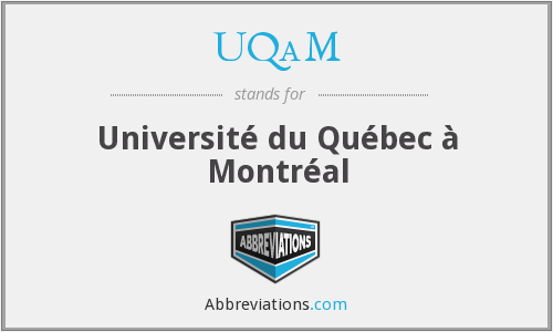 What does UQAM stand for?