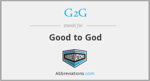 G2G - Good to God