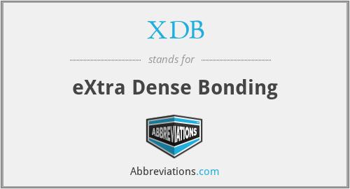 XDB - eXtra Dense Bonding