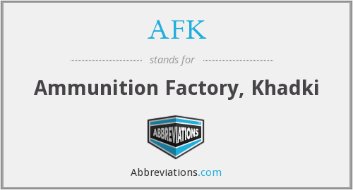 AFK - Ammunition Factory, Khadki