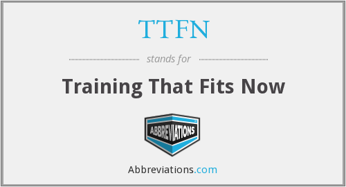 TTFN - Training That Fits Now