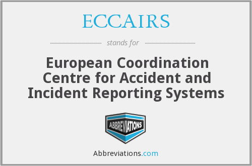 ECCAIRS - European Coordination Centre for Accident and Incident Reporting Systems