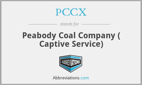 PCCX - Peabody Coal Company ( Captive Service)