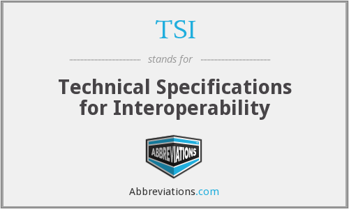 TSI - Technical Specifications for Interoperability