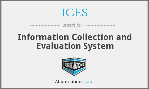 ICES - Information Collection and Evaluation System