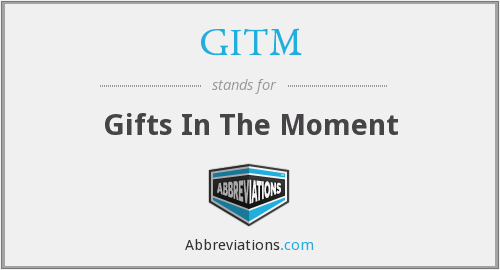 GITM - Gifts In The Moment