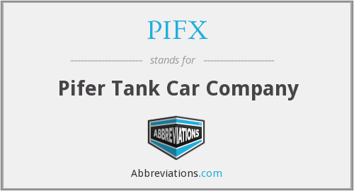 PIFX - Pifer Tank Car Company