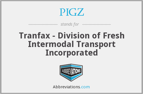 PIGZ - Tranfax - Division of Fresh Intermodal Transport Incorporated