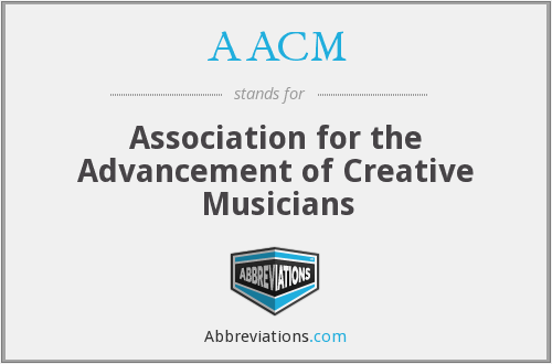 AACM - Association for the Advancement of Creative Musicians