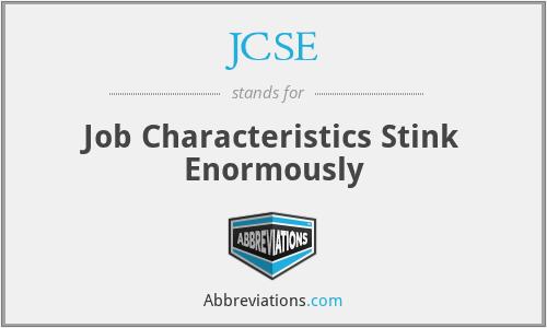 JCSE - Job Characteristics Stink Enormously