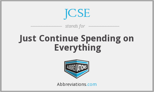 JCSE - Just Continue Spending on Everything