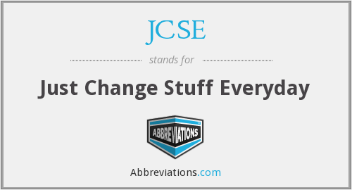JCSE - Just Change Stuff Everyday