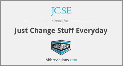JCSE - Just Change Stuff Everyday
