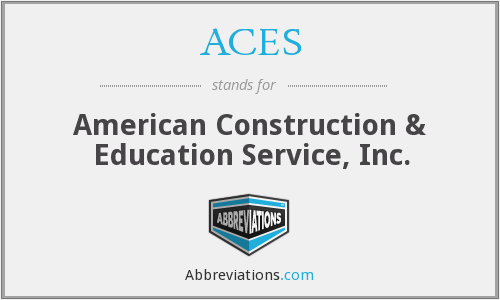 ACES - American Construction & Education Service, Inc.