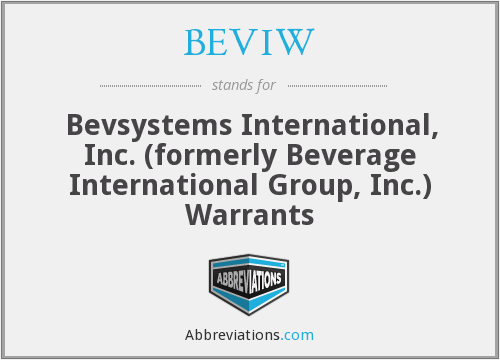 BEVIW - Bevsystems International, Inc. (formerly Beverage International Group, Inc.) Warrants