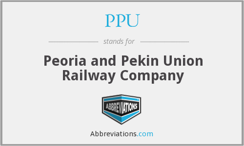 PPU - Peoria and Pekin Union Railway Company