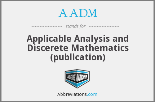 AADM - Applicable Analysis and Discerete Mathematics (publication)