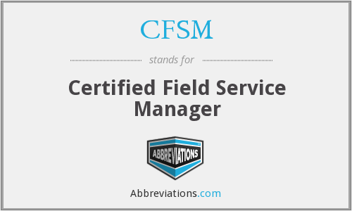 CFSM - Certified Field Service Manager