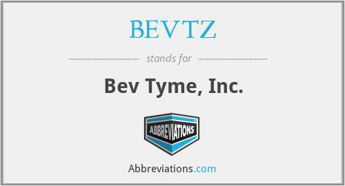 BEVTZ - Bev Tyme, Inc.