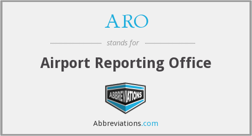 ARO - Airport Reporting Office