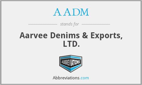 AADM - Aarvee Denims & Exports, LTD.