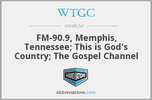 WTGC - FM-90.9, Memphis, Tennessee; This is God's Country; The Gospel Channel