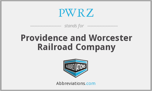 PWRZ - Providence and Worcester Railroad Company