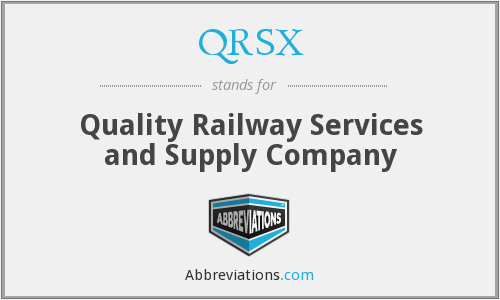 QRSX - Quality Railway Services and Supply Company