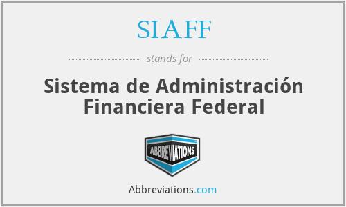 SIAFF - Sistema de Administración Financiera Federal