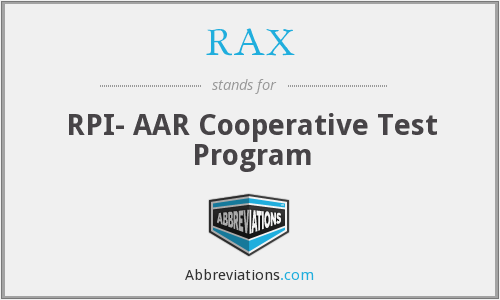 RAX - RPI- AAR Cooperative Test Program