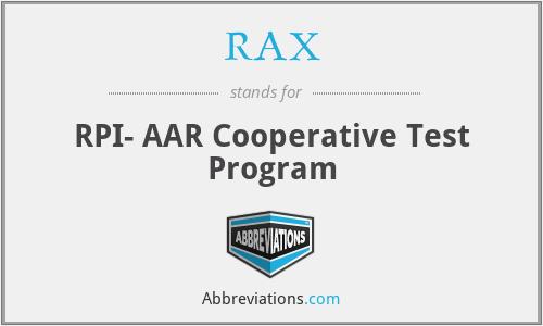 RAX - RPI- AAR Cooperative Test Program
