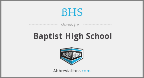 BHS - Baptist High School