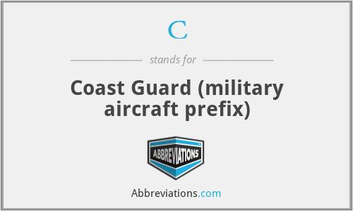 C - Coast Guard (military aircraft prefix)